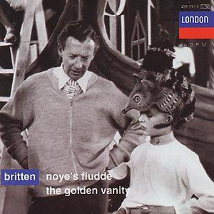 Britten: Noye's Fludde; The Golden Vanity -