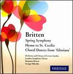 Britten: Spring Symphony; Hymn to St. Cecilia; Choral Dances from 'Gloriana'