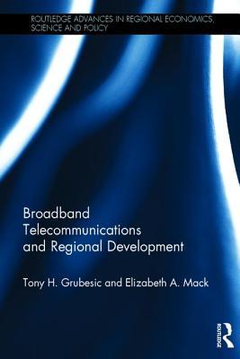 Broadband Telecommunications and Regional Development - Grubesic, Tony H