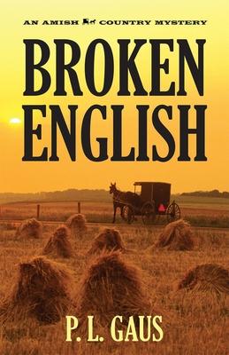 Broken English: An Ohio Amish Mystery - Gaus, Paul L