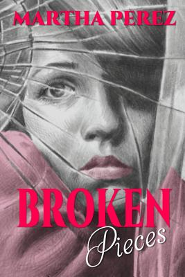 Broken Pieces - Perez, Martha
