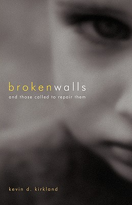 Broken Walls - Kirkland, Kevin D
