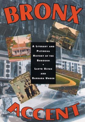 Bronx Accent: A Literary and Pictorial History of the Borough - Ultan, Lloyd, and Unger, Barbara