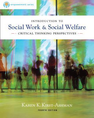 Brooks/Cole Empowerment Series: Introduction to Social Work & Social Welfare: Critical Thinking Perspectives - Kirst-Ashman, Karen K
