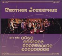 Brother Joscephus and the Love Revival Revolution Orchestra - Brother Joscephus and the Love Revival Revolution Orchestra