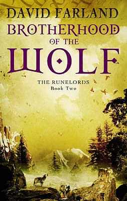 Brotherhood Of The Wolf: Book 2 of the Runelords - Farland, David