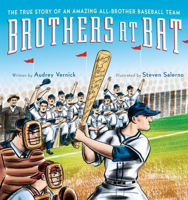 Brothers at Bat: The True Story of an Amazing All-Brother Baseball Team - Vernick, Audrey