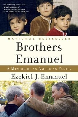 Brothers Emanuel: A Memoir of an American Family - Emanuel, Ezekiel J