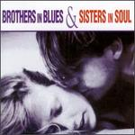 Brothers in Blues & Sisters in Soul
