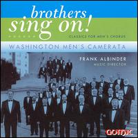Brothers Sing On! Classics for Men's Chorus - Christopher Yim (bass); Michael Patterson (piano); Scott Zillmer (tenor); Sean O'Brien (tenor); Tim Cashin (tenor);...