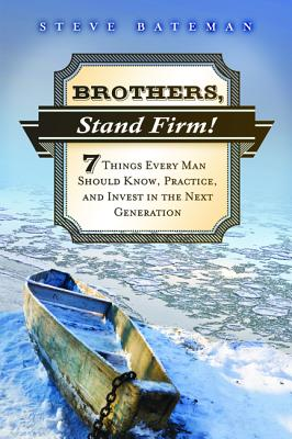Brothers, Stand Firm - Bateman, Steve