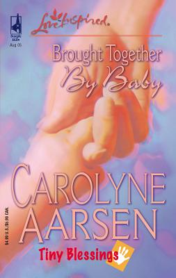 Brought Together by Baby - Aarsen, Carolyne