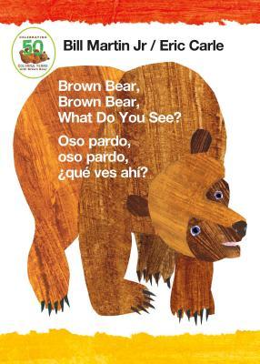 Brown Bear, Brown Bear, What Do You See? / Oso Pardo, Oso Pardo, ¿Qué Ves Ahí? (Bilingual Board Book - English / Spanish) - Martin, Bill