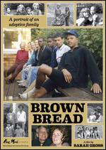 Brown Bread: The Story of an Adoptive Family