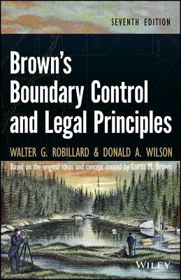 Brown's Boundary Control and Legal Principles - Robillard, Walter G, and Wilson, Donald A, Dr.