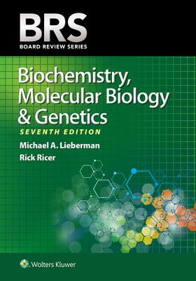 Brs Biochemistry, Molecular Biology, and Genetics - Lieberman, Michael A, PhD, and Ricer, Rick, Dr.
