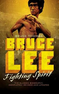 Bruce Lee: Fighting Spirit - Thomas, Bruce