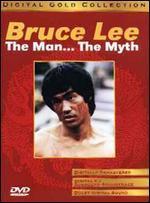 Bruce Lee: The Man, The Myth