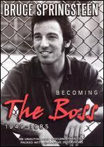 Bruce Springsteen: Becoming the Boss - 1949-1985 -