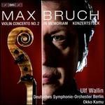 Bruch: Violin Concerto No. 2; In Memoriam; Konzertst�ck