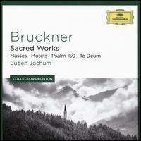 Bruckner: Sacred Works - Masses; Motets; Psalm 150; Te Deum - Alfons Hartenstein (trombone); Anton Nowakowski (organ); Claudia Hellmann (contralto); Edith Mathis (soprano);...