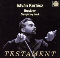 Bruckner: Symphony No. 4 - London Symphony Orchestra; István Kertész (conductor)