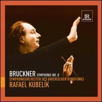 Bruckner: Symphony No. 8 - Rafael Kubelik (conductor)