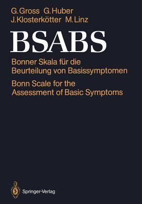 Bsabs: Bonner Skala Fur Die Beurteilung Von Basissymptomen Bonn Scale for the Assessment of Basic Symptoms Manual, Kommentar, Dokumentationsbogen - Gross, Gisela, and Huber, Gerd, and Klosterkotter, Joachim