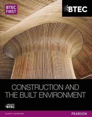 BTEC First Construction and the Built Environment Student Book - Topliss, Simon