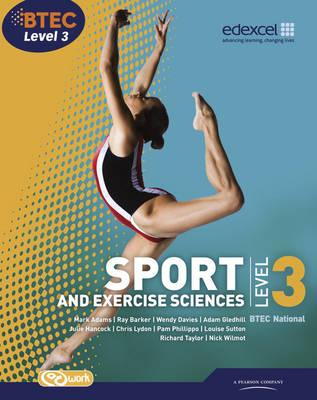 BTEC Level 3 National Sport and Exercise Sciences Student Book - Gledhill, Adam, and Phillippo, Pam, and Adams, Mark