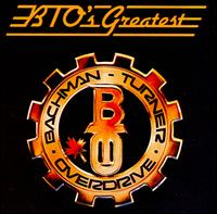 BTO's Greatest Hits - Bachman-Turner Overdrive