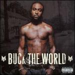 Buck the World - Young Buck