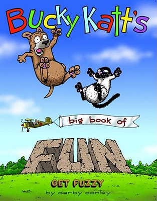 Bucky Katt's Big Book of Fun: A Get Fuzzy Treasury - Conley, Darby