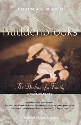 Buddenbrooks: The Decline of a Family - Mann, Thomas