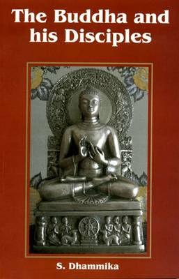 Buddha and His Disciples - Dhammika, S.