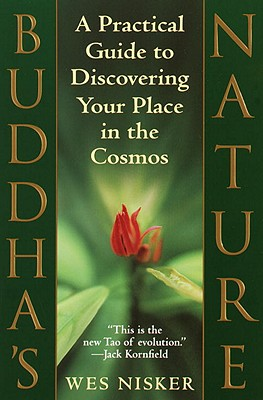 Buddha's Nature: A Practical Guide to Discovering Your Place in the Cosmos - Nisker, Wes