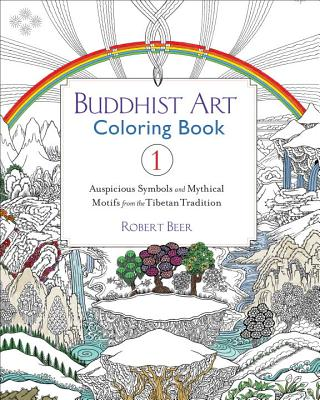 Buddhist Art Coloring, Book 1: Auspicious Symbols and Mythical Motifs from the Tibetan Tradition - Beer, Robert