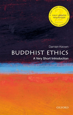Buddhist Ethics: A Very Short Introduction - Keown, Damien