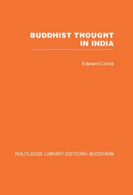 Buddhist Thought in India: Three Phases of Buddhist Philosophy - Conze, Edward