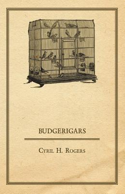 Budgerigars - Rogers, Cyril H