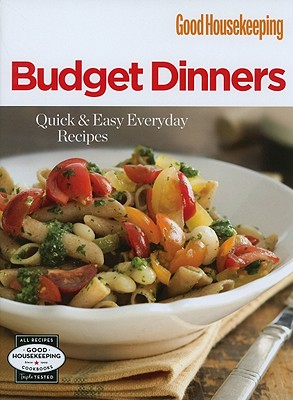 Budget Dinners: Quick & Easy Everyday Recipes - Hearst Books (Creator)