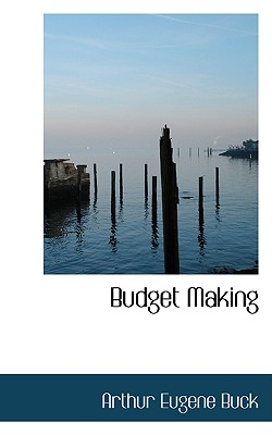 Budget Making - Buck, Arthur Eugene