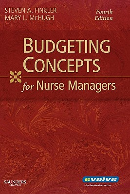 Budgeting Concepts for Nurse Managers - Finkler, Steven A, and McHugh, Mary