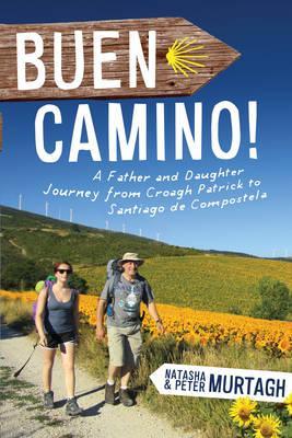 Buen Camino - Murtagh, Peter, and Murtagh, Natasha