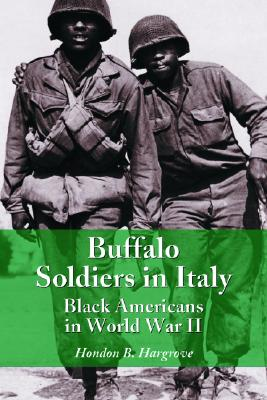 Buffalo Soldiers in Italy: Black Americans in World War II - Hargrove, Hondon B