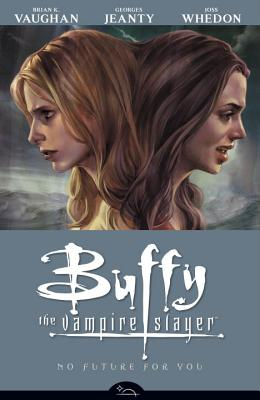 Buffy the Vampire Slayer Season 8 Volume 2: No Future for You - Whedon, Joss (Creator), and Various Artists