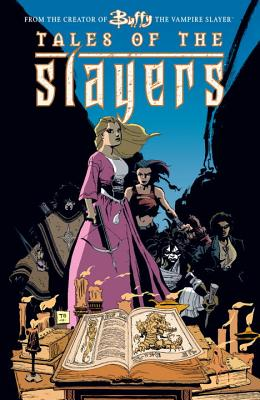 Buffy the Vampire Slayer: Tales of the Slayers - Whedon, Joss, and Sale, Tim, and Colan, Gene