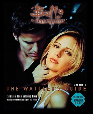 Buffy: v. 1: The Watcher's Guide - Golden, Christopher, and Holder, Nancy