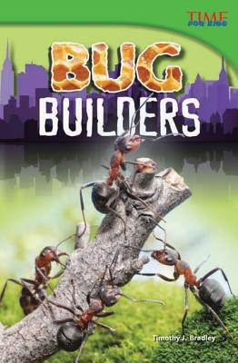 Bug Builders - Bradley, Timothy J