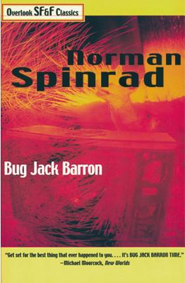 Bug Jack Barron - Spinrad, Norman, B.S>